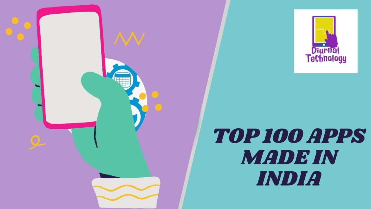 top 100 apps made in india