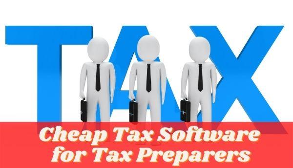Cheap Tax Software for Tax Preparers