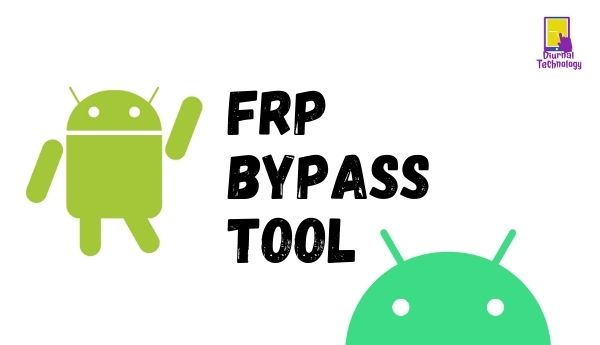 FRP Bypass Tool Latest Version In 2021 with Full Guides