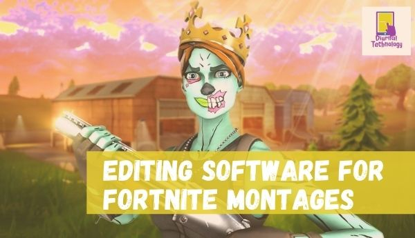 best editing software for fortnite montages